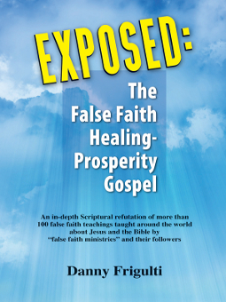 EXPOSED : The False Faith Healing-Prosperity Gospel