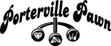 PORTERVILLE PAWN - 1488 West Olive Ave. Porterville, CA. 93257 - (559) 793-4112