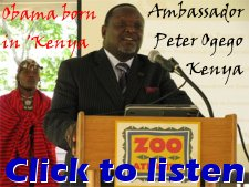 Listen to Radio Broadcast of Kenyan Ambassador Ogego admit that Barak Obama was born in Kenya and his country knows where.