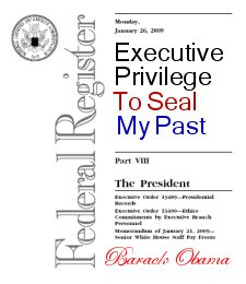 Obama's 1st Executive Order was to SEAL HIS PAST